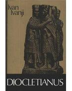 Diocletianus - Ivanji, Ivan