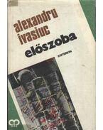 Előszoba - Ivasiuc, Alexandru