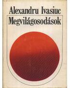 Megvilágosodások - Ivasiuc, Alexandru