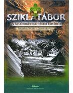 Sziklatábor - A magyarországi katakombacserkészet története - Ivasivka Mátyás, Arató László