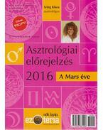 Asztrológia előrejelzés 2016 - Izing Klára
