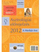 Asztrológiai előrejelzés 2012 - Izing Klára