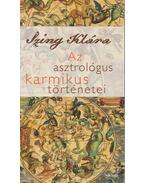 Az asztrológus karmikus történetei - Izing Klára