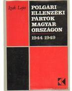 Polgári ellenzéki pártok Magyarországon 1944-1949 - Izsák Lajos