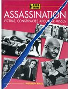 Assassination: Victims, Conspiracies and Near-Misses - J. Anderson Black
