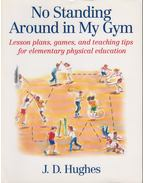 No Standing Around in My Gym - J. D. Hughes