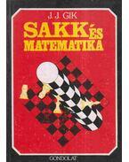 Sakk és matematika - J. J. Gik