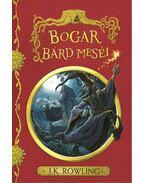 Bogar Bárd meséi - J. K. Rowling
