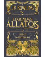 Legendás állatok és megfigyelésük - Filmforgatókönyv - J. K. Rowling