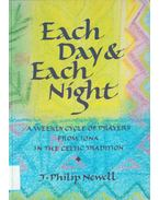 Each Day& Each Night - J. Philip Newell