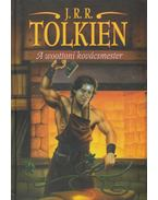 A woottoni kovácsmester - J. R. R. Tolkien