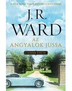 Az angyalok jussa - A Bourbon királyai 2. - J. R. Ward