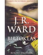 Birtoklás - J. R. Ward
