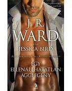 Egy ellenállhatatlan agglegény - J. R. Ward