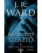 Feloldozott szerető - J. R. Ward