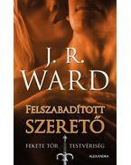 Felszabadított szerető - J. R. Ward