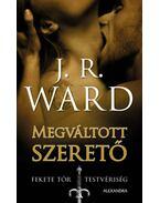 Megváltott szerető - J. R. Ward