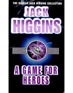 A Game for Heroes - Jack Higgins