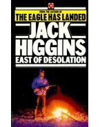 East of Desolation - Jack Higgins