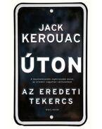 Úton - Az eredeti tekercs - Jack KEROUAC