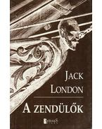 A zendülők - Jack London
