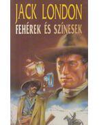 Fehérek és színesek - Jack London