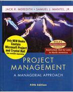 Project Management: A Managerial Approach - Jack R. Meredith, Samuel J. Mantel, Jr.