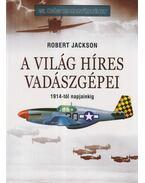 A világ híres vadászgépei - Jackson, Robert