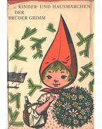 Die Kinder- und Hausmärchen der Brüder Grimm - Jacob Grimm, Wilhelm Grimm
