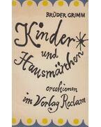 Kinder- und Hausmärchen - Jacob Grimm, Wilhelm Grimm