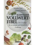 Schweizer Vollwert-Fibel - Jacqueline Fessel, Margrit Sulzberger