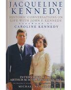 Jacqueline Kennedy: Historic Conversations on Life with John F. Kennedy - Jacqueline Kennedy, Caroline Kennedy, Michael R. Beschloss