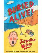 Buried Alive! - Jacqueline Wilson