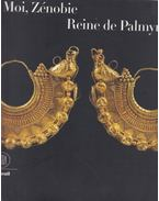 Moi, Zénobie, Reine de Palmyre - Jacques Charles-Gaffiot, Henri Lavagne, Jean-Marc Hofman