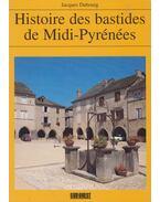 Histoire des bastides de Midi-Pyrénées - Jacques Dubourg