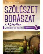 Szőlészet, borászat a kiskertben - Jacsmenik Gyula