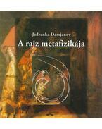 A rajz metafizikája - Jadranka Damjanov