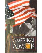 Amerikai álmok - Jakes, John