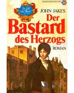 Der Bastard des Herzogs - Jakes, John