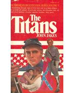 The Titans - Jakes, John