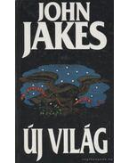 Új világ I. kötet - Jakes, John