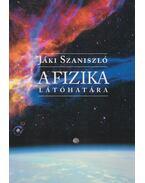 A fizika látóhatára - Jáki Szaniszló