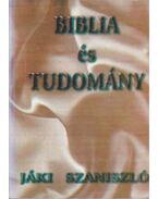 Biblia és Tudomány - Jáki Szaniszló