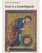 Isten és a kozmológusok - Jáki Szaniszló