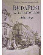 Budapest az ikerfőváros - Jalsovszky Katalin, Tomsics Emőke