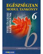 Egészségtan 6. Modul tankönyv - Jámbor Gyuláné, Kiss Ferenc