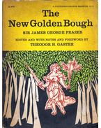 The New Golden Bough: A new abridgement of the classic work - James George Frazer
