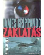 Zaklatás - James Grippando