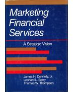 Marketing Financial Services: A Strategic Vision - James H. Donelly, Leonard L. Berry, Thomas W. Thompson