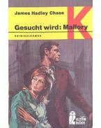 Gesucht wird: Mallory - James Hadley Chase